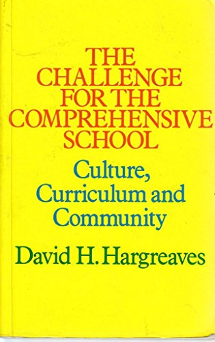 9780415058995: Challenge for the Comprehensive School: Culture, Curriculum and Community