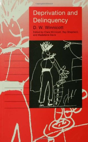 9780415059039: Deprivation and Delinquency: D.W. Winnicott