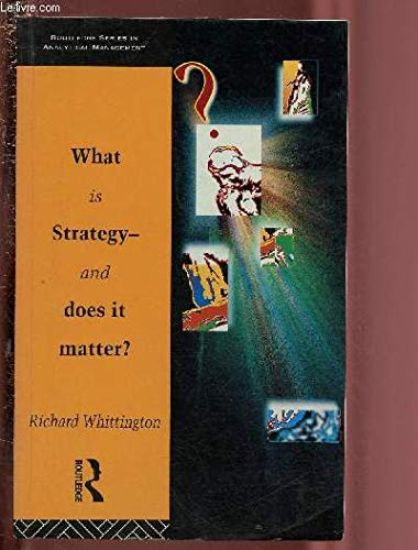 9780415059428: What Is Strategy - And Does It Matter (Routledge Series in Analytical Management)