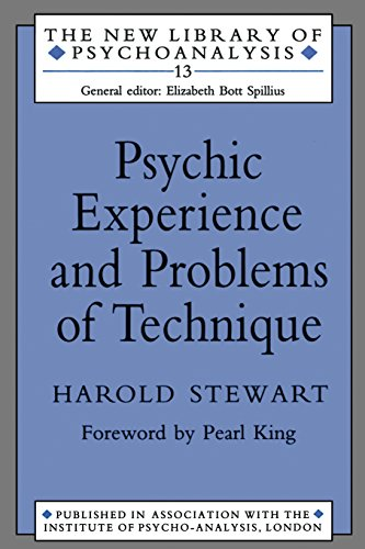 Psychic Experience and Problems of Technique (The New Library of Psychoanalysis): Stewart, Harold