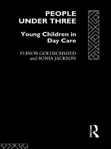 People Under Three: Young Children in Day: Elinor Goldschmied, Sonia