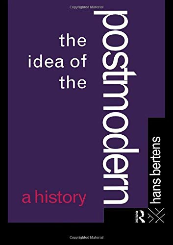 9780415060110: The Idea of the Postmodern: A History