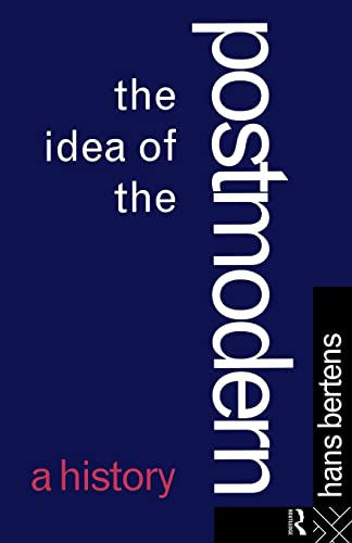 9780415060127: The Idea of the Postmodern: A History