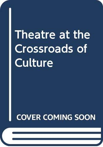 9780415060370: Theatre at the Crossroads of Culture