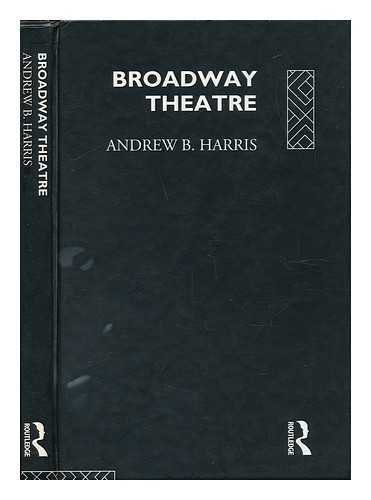 9780415060394: Broadway Theatre (Theatre Production Studies)