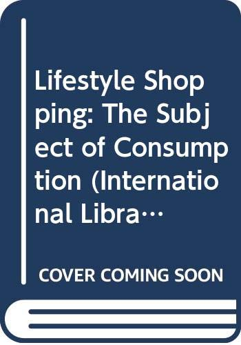 9780415060592: Lifestyle Shopping: The Subject of Consumption (International Library of Sociology)