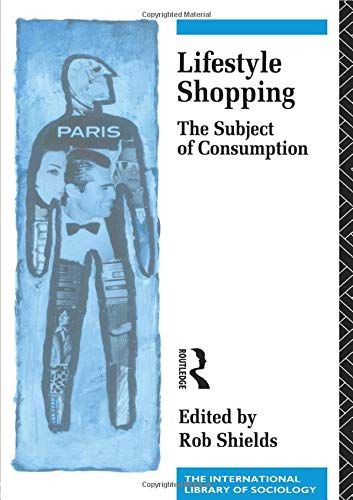 9780415060608: Lifestyle Shopping: The Subject of Consumption (International Library of Sociology)