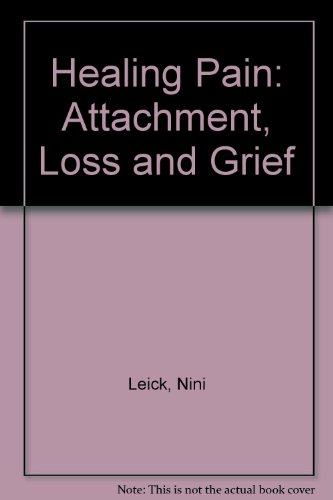 9780415060875: Healing Pain: Attachment, Loss and Grief Therapy