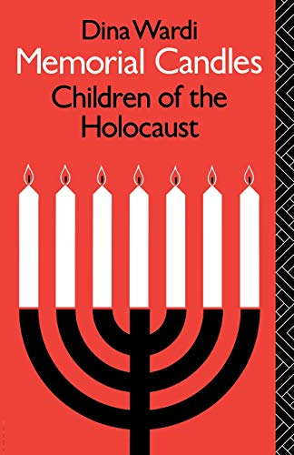 9780415060998: Memorial Candles: Children of the Holocaust (The International Library of Group Psychotherapy and Group Process)