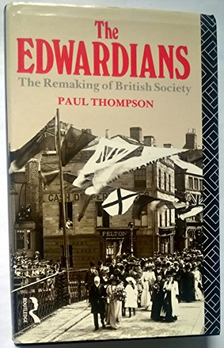 9780415061131: The Edwardians: The Remaking of British Society
