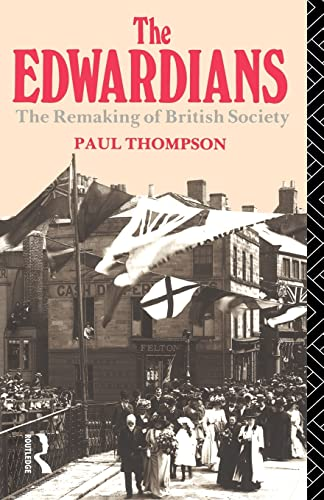 9780415061148: The Edwardians: The Remaking of British Society