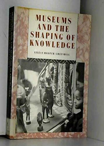 9780415061452: Museums and the Shaping of Knowledge (Heritage: Care-Preservation-Management)