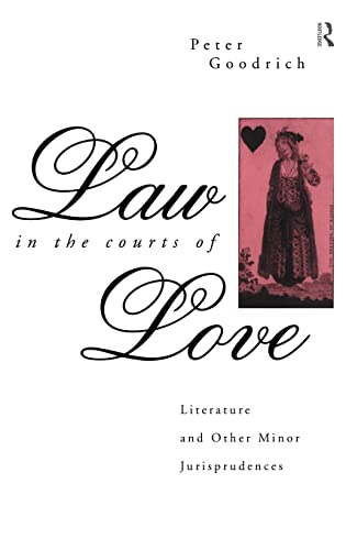 9780415061650: Law in the Courts of Love: Literature and Other Minor Jurisprudences (International Library of Psychology)