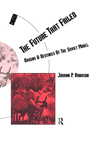 9780415062275: The Future That Failed: Origins and Destinies of the Soviet Model (Social Futures)