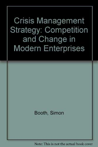9780415062305: Crisis Management Strategy: Competition and Change in Modern Enterprises
