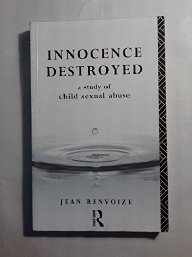 9780415062848: Innocence Destroyed: A Study of Child Sexual Abuse (Psychology Revivals)