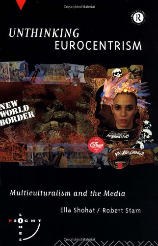 9780415063258: Unthinking Eurocentrism: Multiculturalism and the Media (Sightlines)