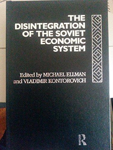 9780415063494: The Disintegration of the Soviet Economic System
