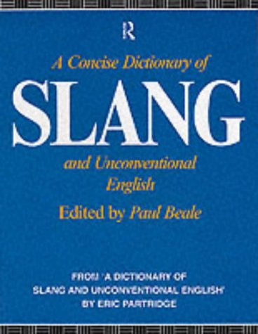 9780415063524: A Concise Dictionary of Slang and Unconventional English