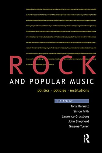 Rock and Popular Music: Politics, Policies, Institutions: Editor-Tony Bennett; Editor-Simon