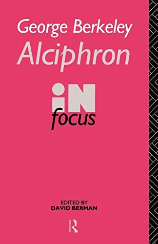 9780415063739: George Berkeley Alciphron in Focus (Philosophers in Focus)