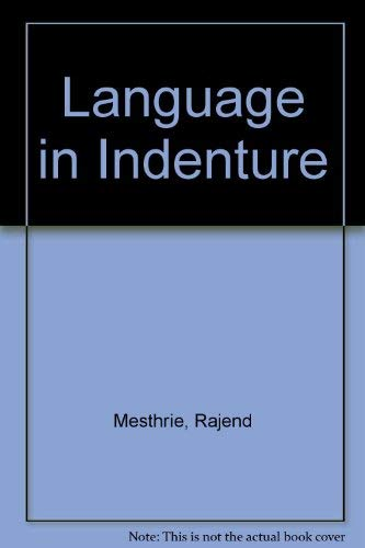 9780415064040: Language in Indenture: A Sociolinguistic History of Bhojpuri-Hindi in South Africa