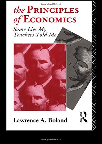 The Principles of Economics: Some Lies My: Lawrence A. Boland