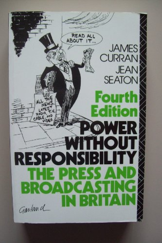9780415064507: Power without Responsibility: Press and Broadcasting in Britain