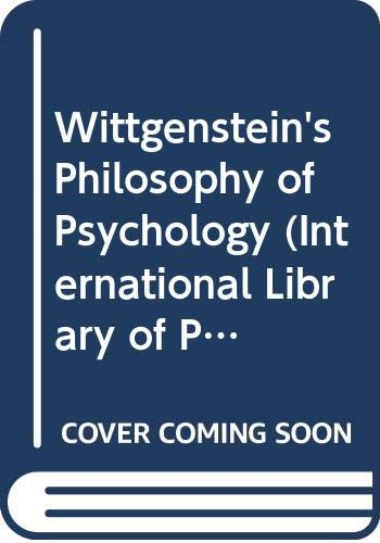 9780415064521: Wittgenstein's Philosophy of Psychology (International Library of Philosophy)