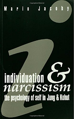 9780415064644: Individuation and Narcissism: The Psychology of Self in Jung and Kohut