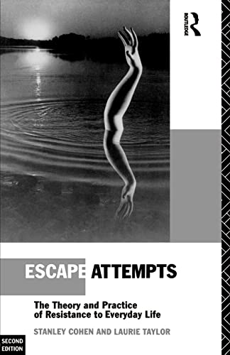 Escape Attempts: The Theory and Practice of Resistance to Everyday Life