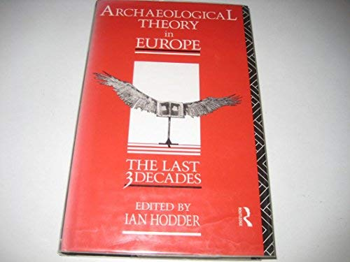 9780415065214: Archaeological Theory in Europe: The Last Three Decades (Material Cultures)