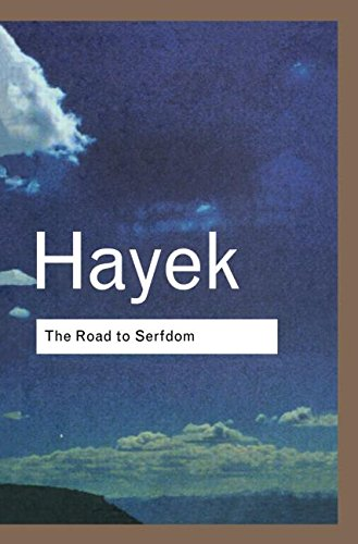 The Road to Serfdom: Hayek, F.A.