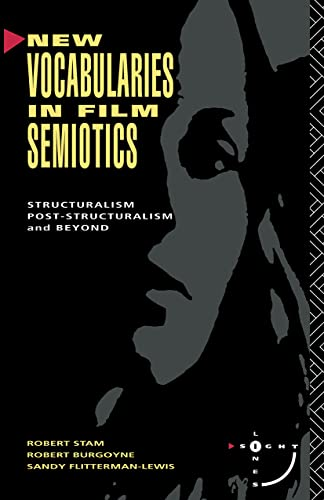 9780415065955: New Vocabularies in Film Semiotics: Structuralism, Poststructuralism and Beyond (Sightlines)
