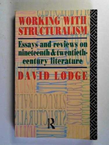 9780415065986: Working with Structuralism: Essays and Reviews on Nineteenth and Twentieth-century Literature (Ark Paperback) (Ark Paperbacks)