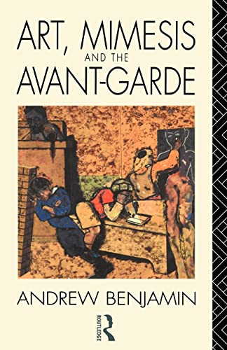 Art, Mimesis and the Avant-Garde: Aspects of: Benjamin, Andrew