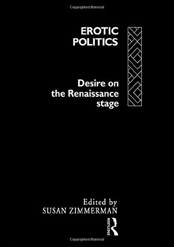 9780415066464: Erotic Politics: The Dynamics of Desire in the Renaissance Theatre