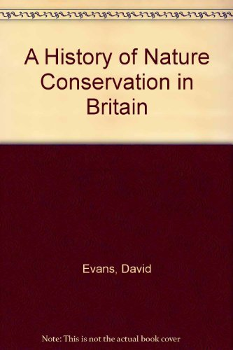 A History of Nature Conservation in Britain (0415066522) by David Evans