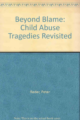 9780415066785: Beyond Blame: Child Abuse Tragedies Revisited