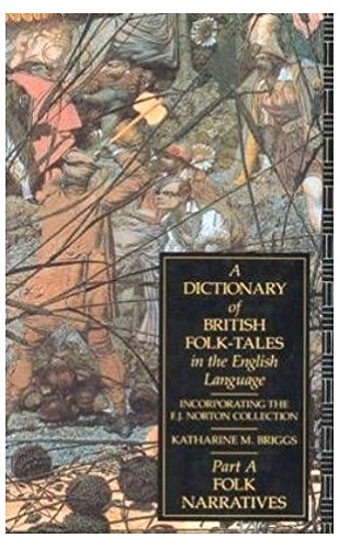 9780415066945: A Dictionary of British Folk-Tales in the English Language Part a: Folk Narratives: Folk Narratives Pt.A