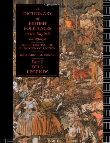 9780415066952: A Dictionary of British Folk-Tales in the English Language Part B: Folk Legends: Folk Legends Pt.B