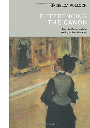 9780415067003: Differencing the Canon: Feminism and the Writing of Art's Histories (Re Visions: Critical Studies in the History & Theory of Art)