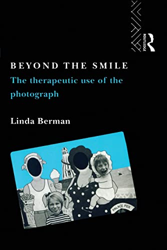 9780415067638: Beyond the Smile: The Therapeutic Use of the Photograph