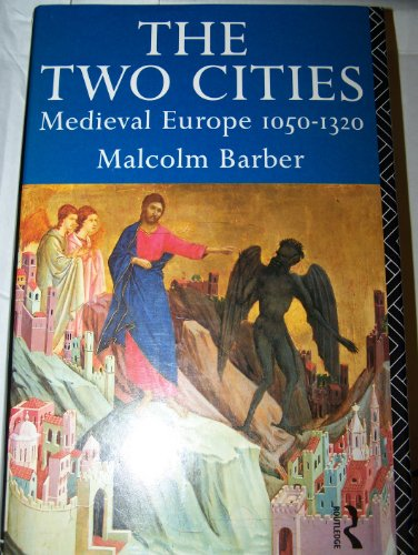 9780415067805: The Two Cities: Medieval Europe 1050–1320