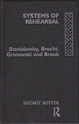 9780415067836: Systems of Rehearsal: Stanislavsky, Brecht, Grotowski and Brook
