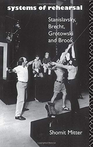 9780415067843: Systems of Rehearsal: Stanislavsky, Brecht, Grotowski, and Brook: Stanislavsky, Brecht, Grotowski and Peter Brook
