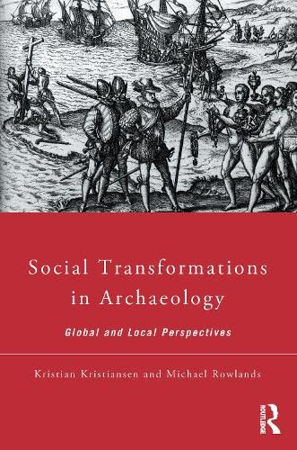 9780415067898: Social Transformations in Archaeology: Global and Local Perspectives (Material Cultures)