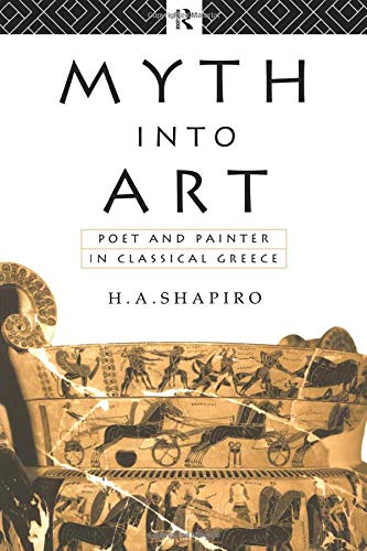 9780415067935: Myth Into Art: Poet and Painter in Classical Greece
