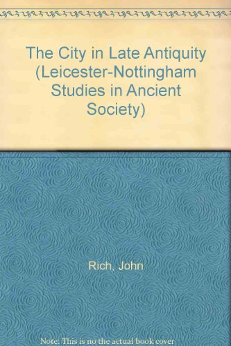 9780415068550: The City in Late Antiquity (Leicester-Nottingham Studies in Ancient Society)