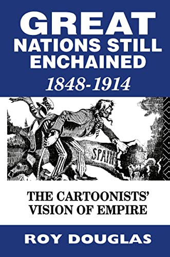 9780415068567: Great Nations Still Enchained: The Cartoonists' Vision of Empire 1848-1914